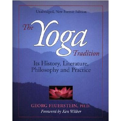Yoga Tradition by Georg Feuerstein