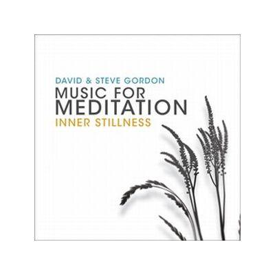 Music for Meditation - Inner Stillness by David & Steve Gordon
