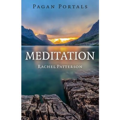 Pagan Portals - Meditation by Rachel Patterson