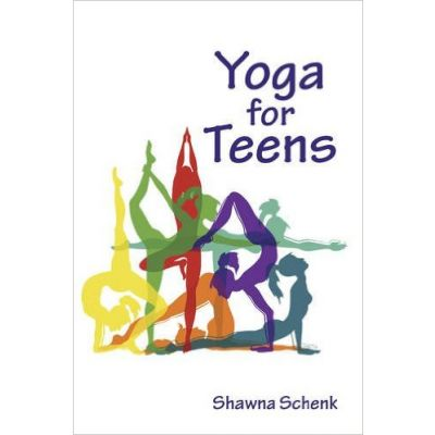 Yoga for Teens by Shawna Schenk (Author)