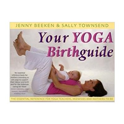 Your Yoga Birthguide by Jenny Beeken & Sally Townsend