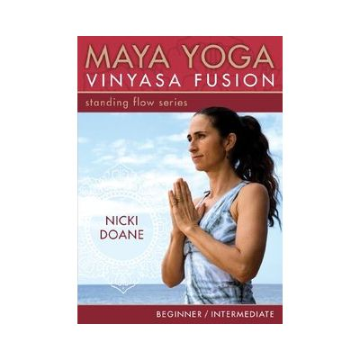 Maya Yoga Vinyasa Fusion- Standing Flow by Nicki Doane