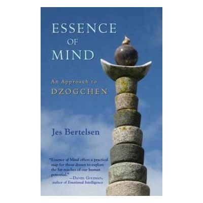 Essence of Mind: An Approach to Dzogchen by Jes Bertelsen
