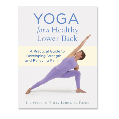 Yoga for a Healthy Lower Back by Liz Owen, Holly & Lebowitz Rossi