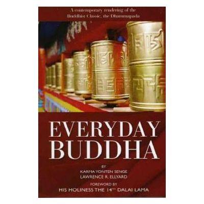 Everyday Buddha by Karma Yonten Senge & Lawrence R. Ellyard