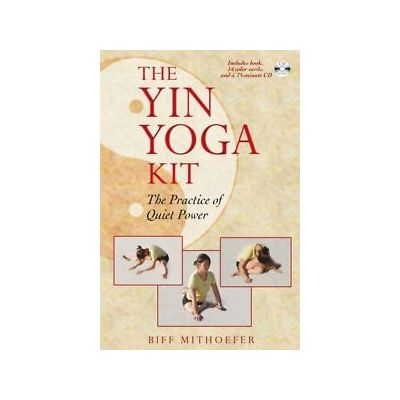 The Yin Yoga Kit: The Practice of Quiet Power (Paperback), Mithoefer, Biff