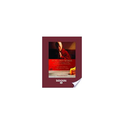 In My Own Words: An Introduction to My Teachings and Philosophy by Dalai Lama XIV, Rajiv Mehrotra