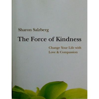The Force of Kindness - Sharon Salzberg