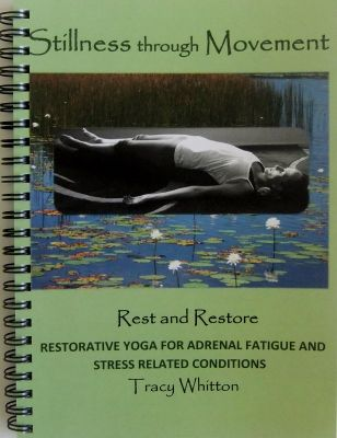 Stillness through Movement: Rest and Restore - Tracy Whitton