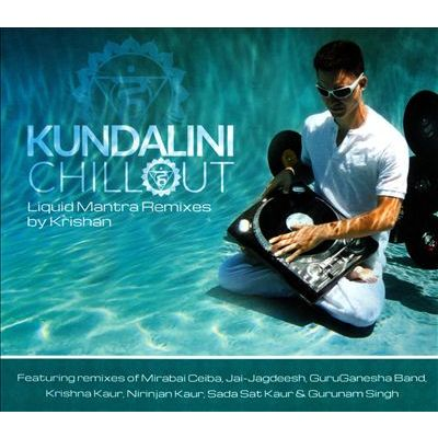 Kundalini Chill out - Liquid Mantra Remixes by Krishnan