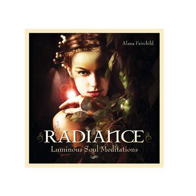 Radiance, luminous soul meditations by Alana Fairchild