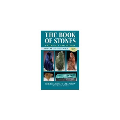 The Book of Stones: Who They Are and What They Teach by Robert Simmons, Naisha Ahsian