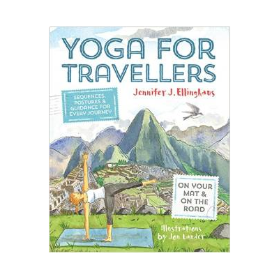 Yoga for Travellers - Jennifer J. Ellinghaus